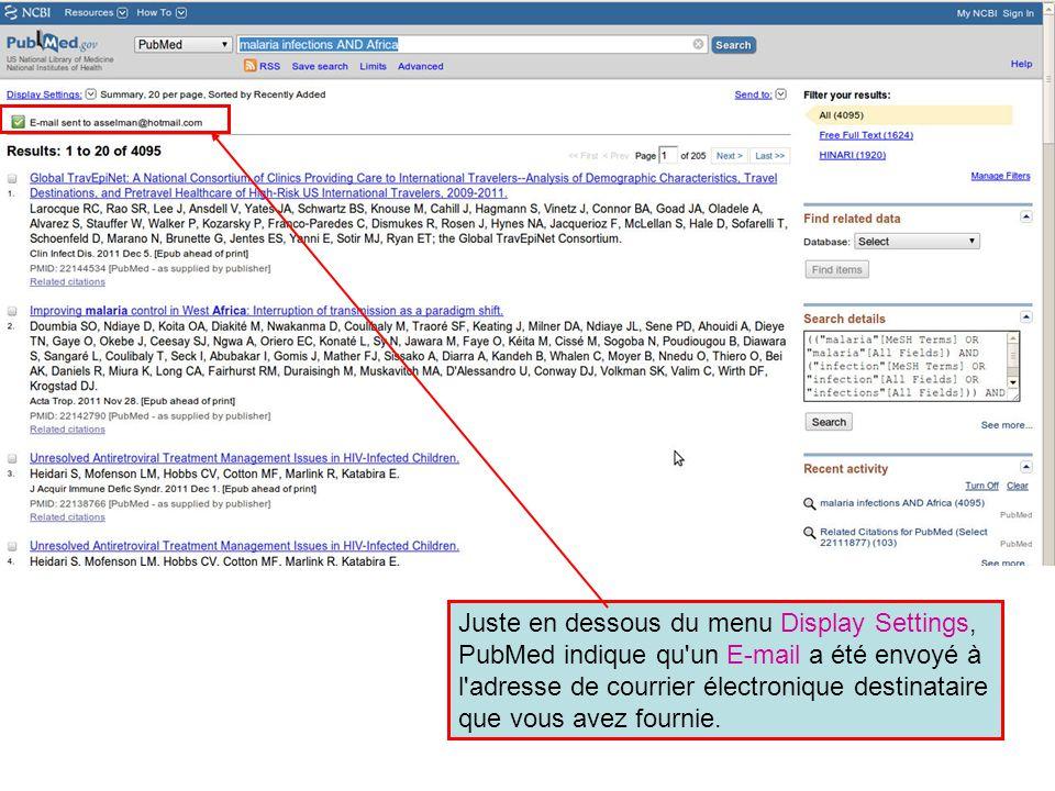 Juste en dessous du menu Display Settings, PubMed indique qu'un E-mail a été envoyé à l'adresse de courrier électronique destinataire que vous avez fo