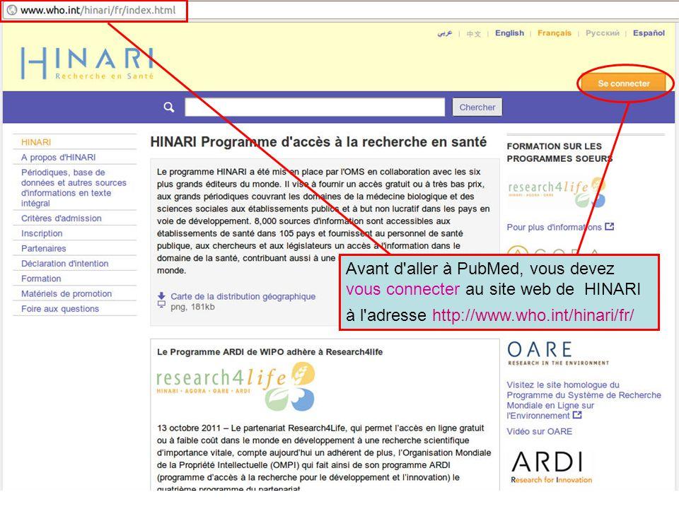 Avant d'aller à PubMed, vous devez vous connecter au site web de HINARI à l'adresse http://www.who.int/hinari/fr/