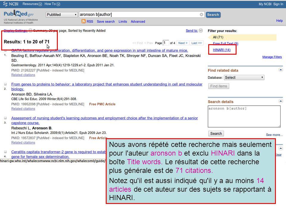 Nous avons répété cette recherche mais seulement pour l'auteur aronson b et exclu HINARI dans la boîte Title words. Le résultat de cette recherche plu
