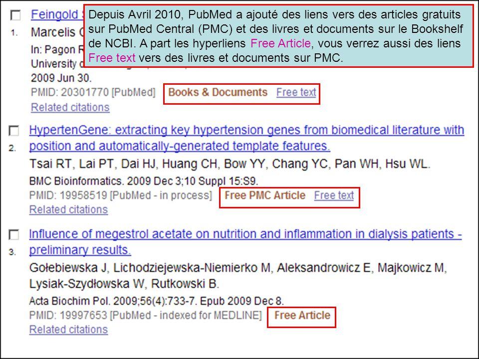 Depuis Avril 2010, PubMed a ajouté des liens vers des articles gratuits sur PubMed Central (PMC) et des livres et documents sur le Bookshelf de NCBI.