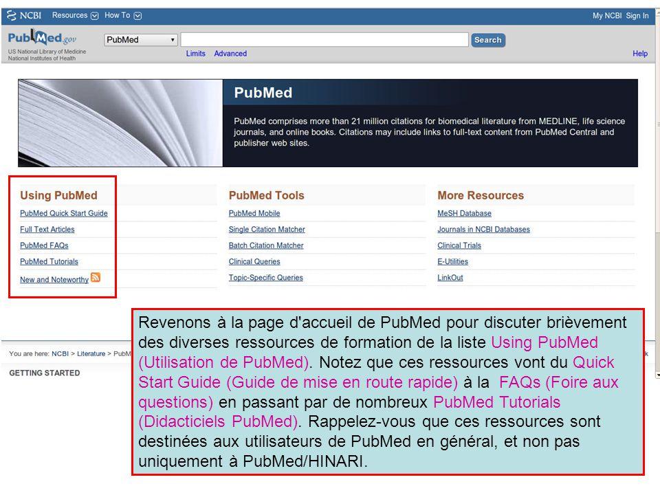 Revenons à la page d'accueil de PubMed pour discuter brièvement des diverses ressources de formation de la liste Using PubMed (Utilisation de PubMed).