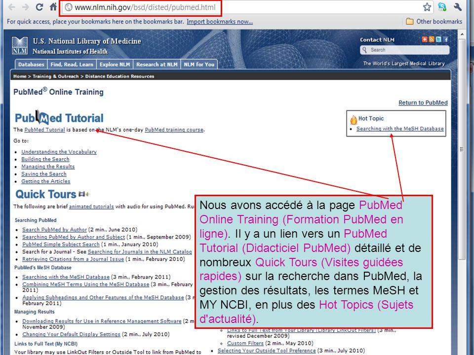 Nous avons accédé à la page PubMed Online Training (Formation PubMed en ligne). Il y a un lien vers un PubMed Tutorial (Didacticiel PubMed) détaillé e