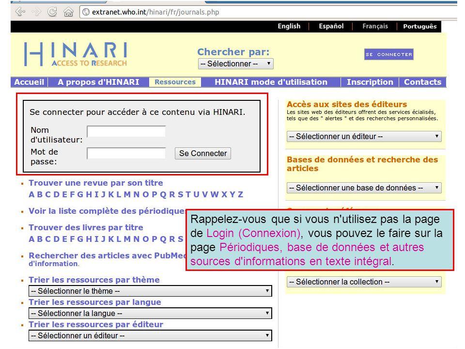 Quand vous êtes connecté à partir de la page d accueil de HINARI, accédez à PubMed en cliquant Rechercher des articles avec PubMed (Medline).