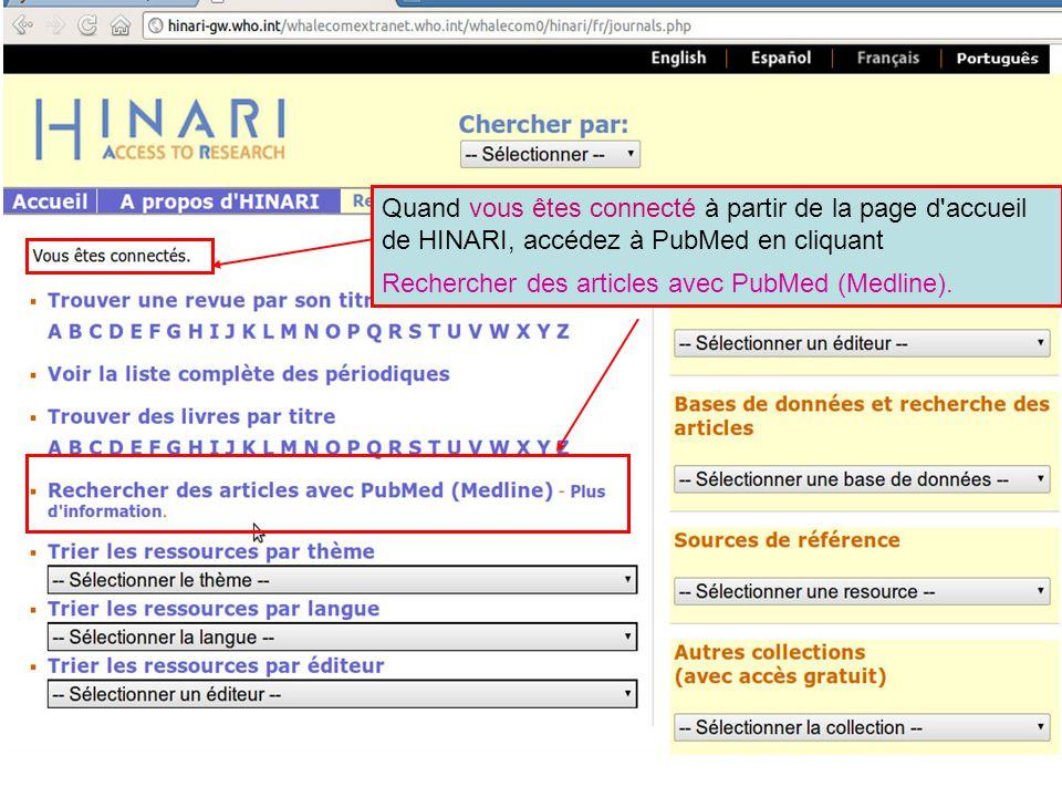 Quand vous êtes connecté à partir de la page d'accueil de HINARI, accédez à PubMed en cliquant Rechercher des articles avec PubMed (Medline).