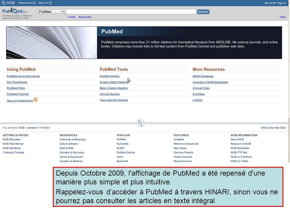 Depuis Octobre 2009, l'affichage de PubMed a été repensé d'une manière plus simple et plus intuitive. Rappelez-vous d'accéder à PubMed à travers HINAR