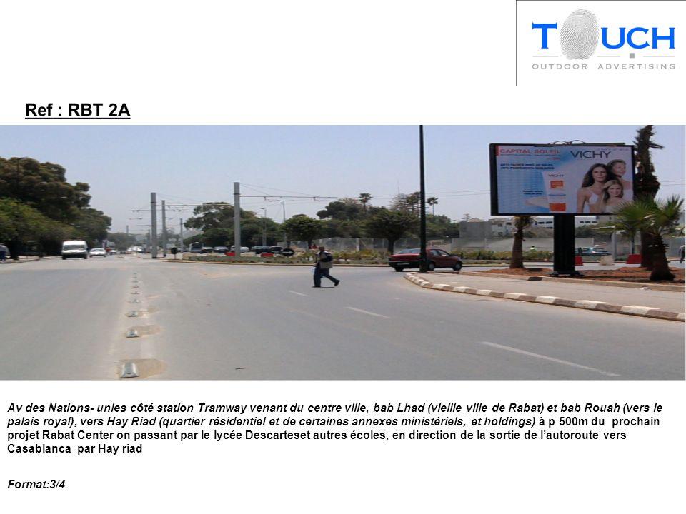 Av des Nations- unies côté station Tramway venant du centre ville, bab Lhad (vieille ville de Rabat) et bab Rouah (vers le palais royal), vers Hay Riad (quartier résidentiel et de certaines annexes ministériels, et holdings) à p 500m du prochain projet Rabat Center on passant par le lycée Descarteset autres écoles, en direction de la sortie de l'autoroute vers Casablanca par Hay riad Format:3/4