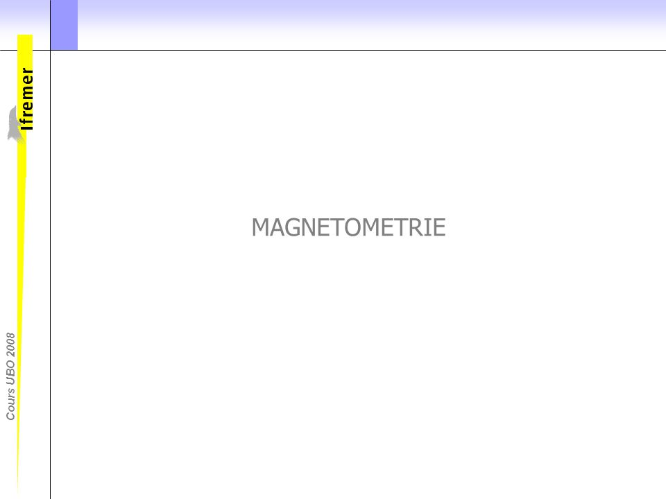 Cours UBO 2008 MAGNETOMETRIE