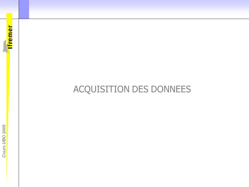 Cours UBO 2008 ACQUISITION DES DONNEES