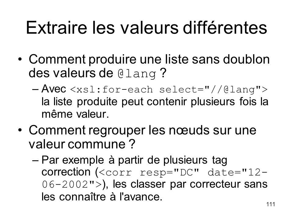 111 Extraire les valeurs différentes Comment produire une liste sans doublon des valeurs de @lang .