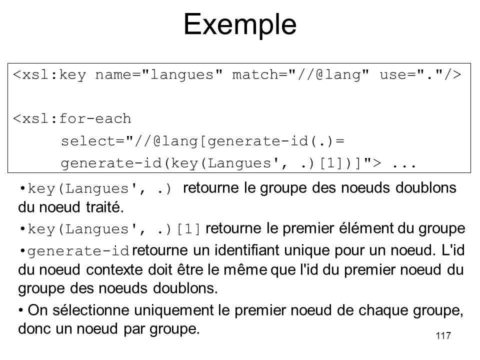 117 <xsl:for-each select= //@lang[generate-id(.)= generate-id(key(Langues ,.)[1])] >...