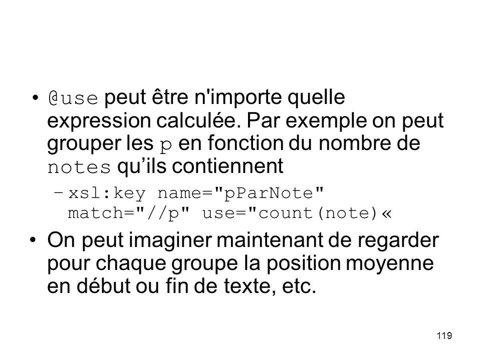 119 @use peut être n importe quelle expression calculée.
