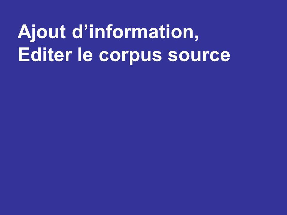 Ajout d'information, Editer le corpus source