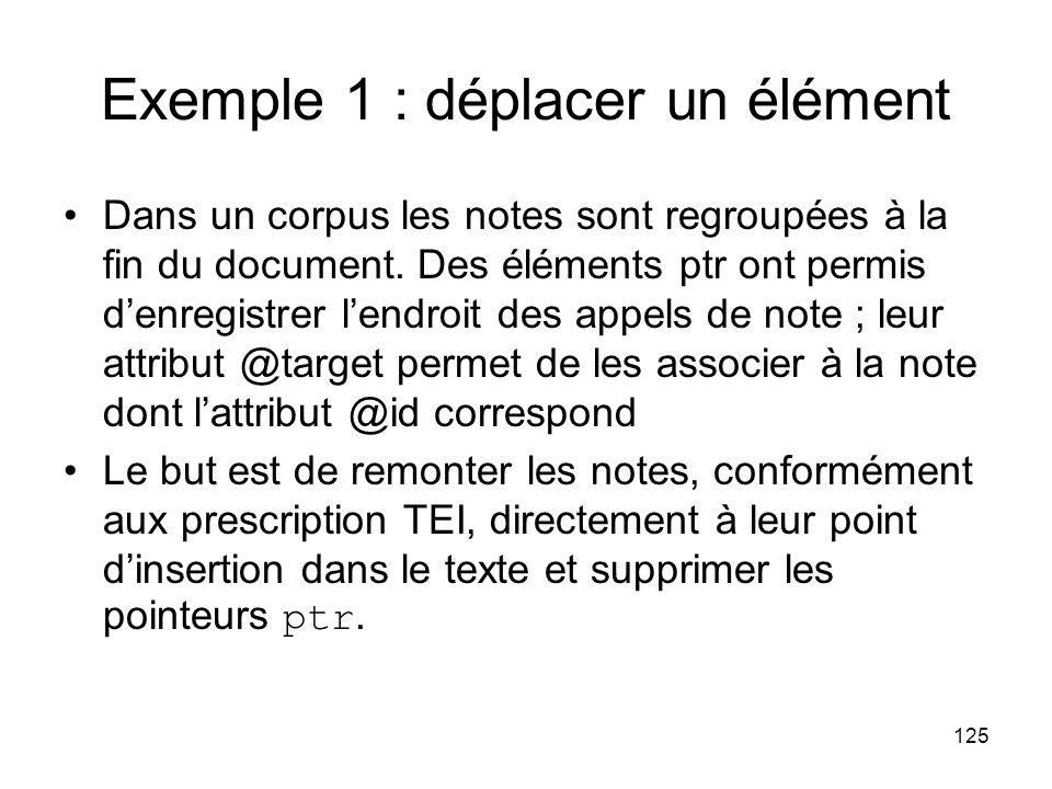 125 Exemple 1 : déplacer un élément Dans un corpus les notes sont regroupées à la fin du document.
