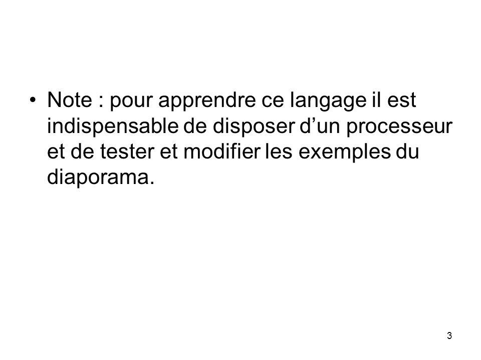 3 Note : pour apprendre ce langage il est indispensable de disposer d'un processeur et de tester et modifier les exemples du diaporama.