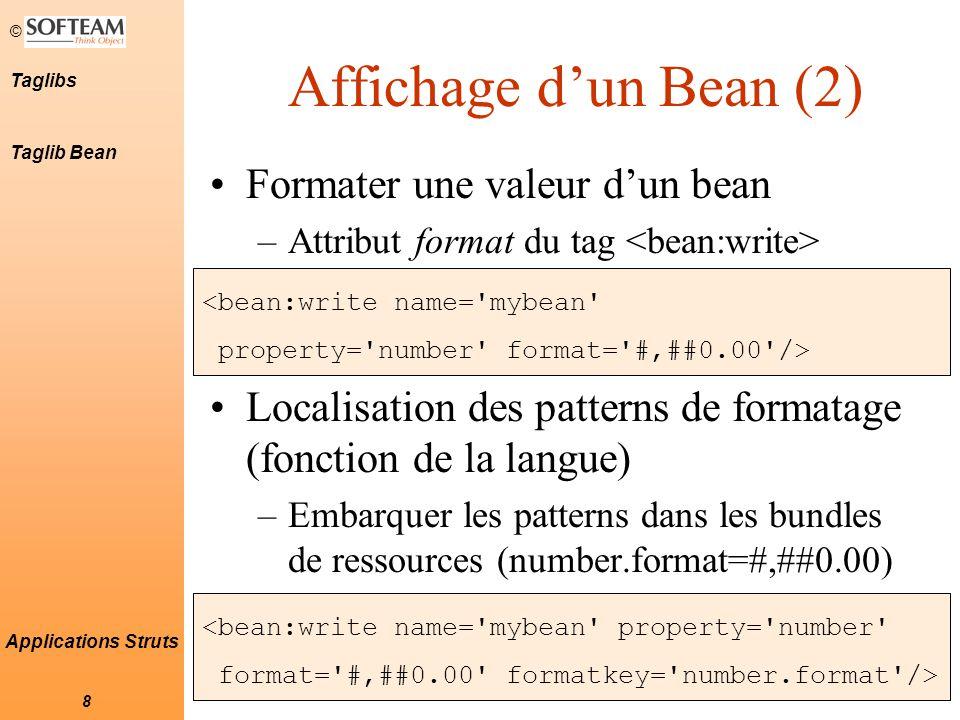 © 19 Taglibs Applications Struts Comparaisons de valeurs Affiche le contenu du tag si le résultat de la comparaison est vrai L'attribut value est comparé à l'un des attributs de comparaison: cookie, header, parameter, et property et/ou name Error: a username must be specified Taglib Logic