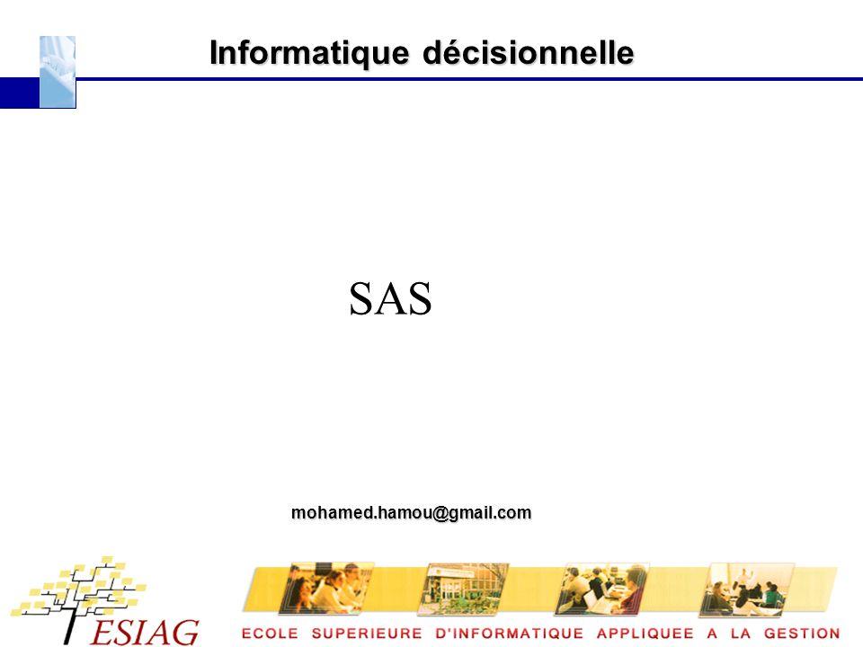 Informatique décisionnelle SAS mohamed.hamou@gmail.com