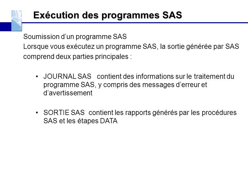 Exécution des programmes SAS Soumission d'un programme SAS Lorsque vous exécutez un programme SAS, la sortie générée par SAS comprend deux parties pri