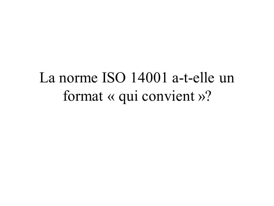 La norme ISO 14001 a-t-elle un format « qui convient »?