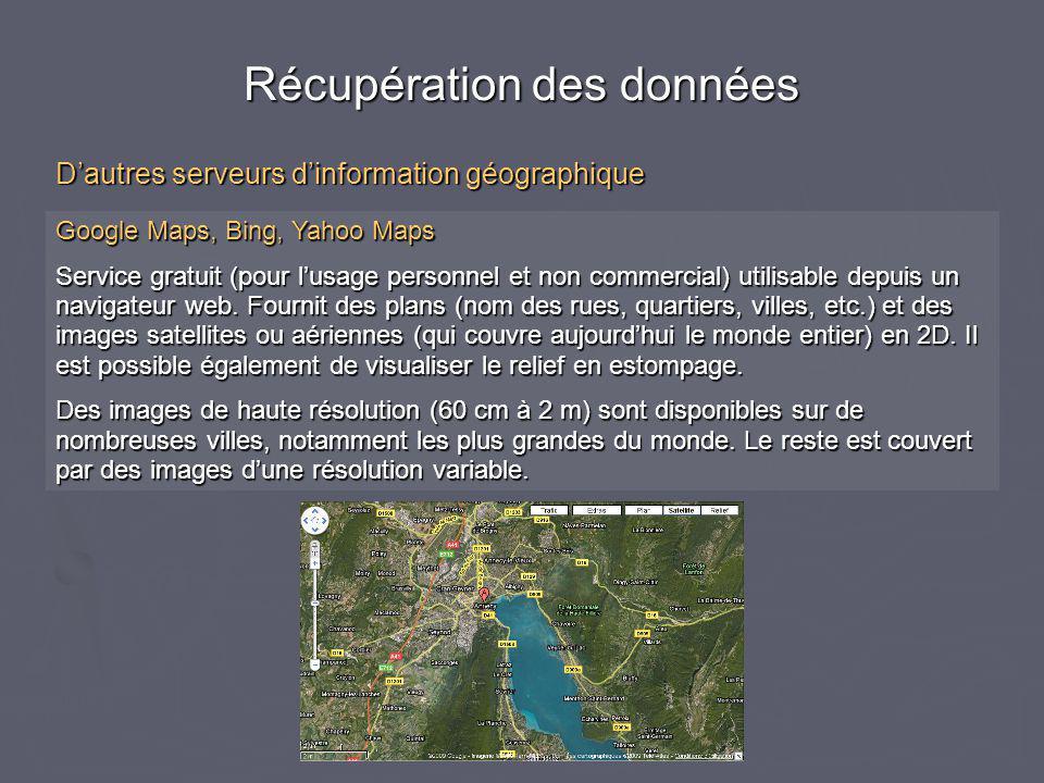 Google Maps, Bing, Yahoo Maps Service gratuit (pour l'usage personnel et non commercial) utilisable depuis un navigateur web. Fournit des plans (nom d