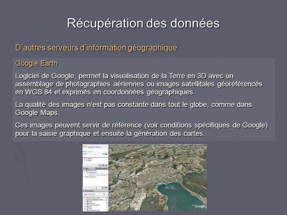 Google Earth Logiciel de Google, permet la visualisation de la Terre en 3D avec un assemblage de photographies aériennes ou images satellitales géoréférencés en WGS 84 et exprimés en coordonnées géographiques.