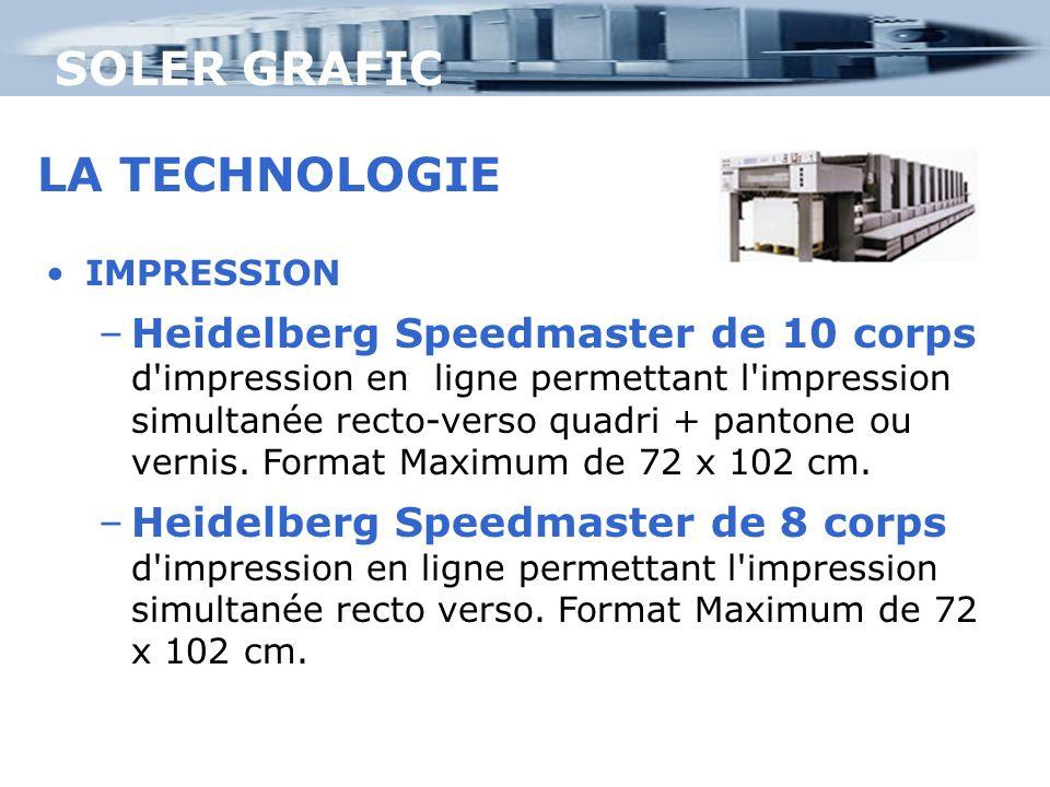 SOLER GRAFIC LA TECHNOLOGIE IMPRESSION –Heidelberg Speedmaster de 10 corps d'impression en ligne permettant l'impression simultanée recto-verso quadri
