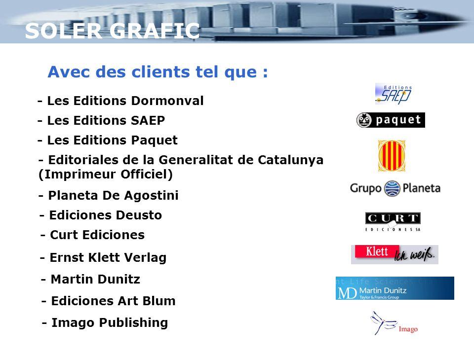 SOLER GRAFIC - Les Editions SAEP Avec des clients tel que : - Les Editions Paquet - Editoriales de la Generalitat de Catalunya (Imprimeur Officiel) -