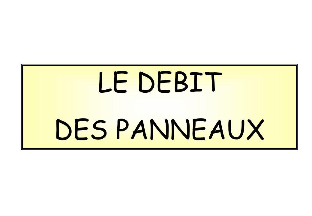 LE DEBIT DES PANNEAUX