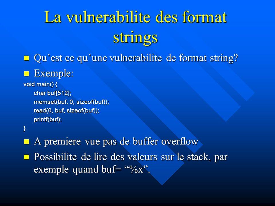 La vulnerabilite des format strings Qu'est ce qu'une vulnerabilite de format string? Qu'est ce qu'une vulnerabilite de format string? Exemple: Exemple