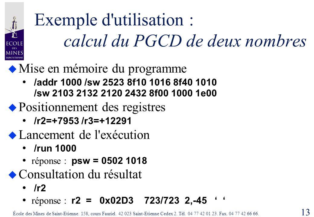 13 École des Mines de Saint-Etienne. 158, cours Fauriel. 42 023 Saint-Etienne Cedex 2. Tél. 04 77 42 01 23. Fax. 04 77 42 66 66. Exemple d'utilisation