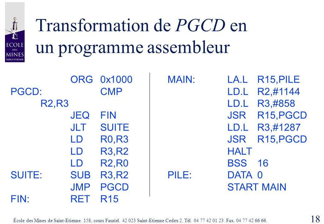 18 École des Mines de Saint-Etienne. 158, cours Fauriel. 42 023 Saint-Etienne Cedex 2. Tél. 04 77 42 01 23. Fax. 04 77 42 66 66. Transformation de PGC