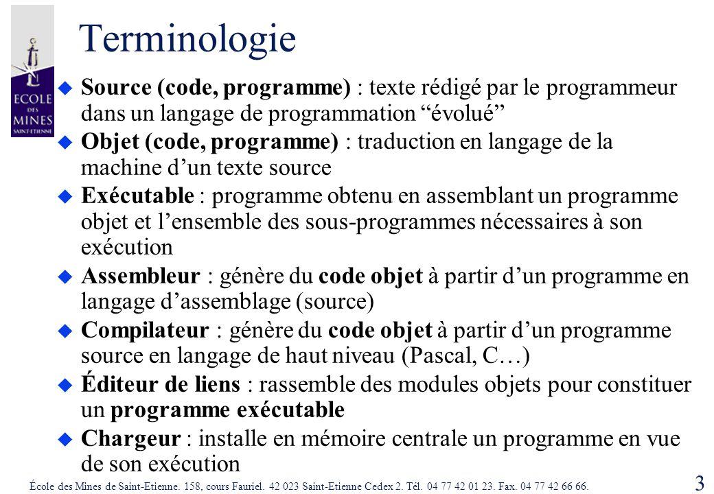 3 École des Mines de Saint-Etienne. 158, cours Fauriel. 42 023 Saint-Etienne Cedex 2. Tél. 04 77 42 01 23. Fax. 04 77 42 66 66. Terminologie  Source