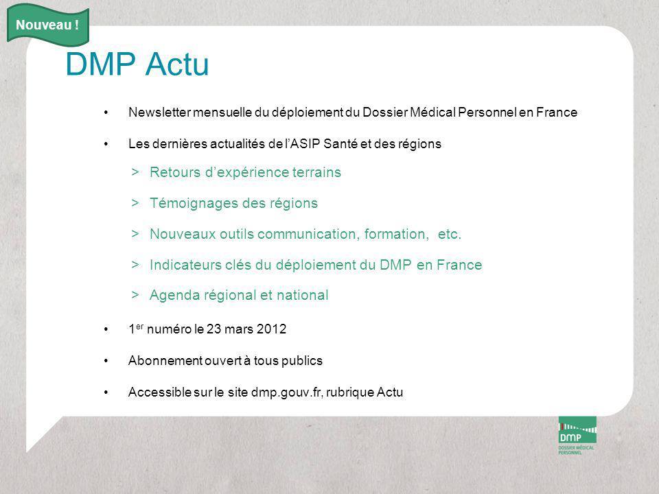 DMP Actu Newsletter mensuelle du déploiement du Dossier Médical Personnel en France Les dernières actualités de l'ASIP Santé et des régions >Retours d'expérience terrains >Témoignages des régions >Nouveaux outils communication, formation, etc.