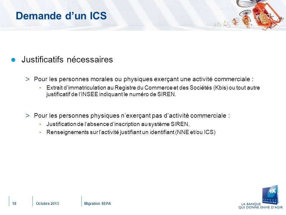 Octobre 2013Migration SEPA18 Demande d'un ICS Justificatifs nécessaires > Pour les personnes morales ou physiques exerçant une activité commerciale :