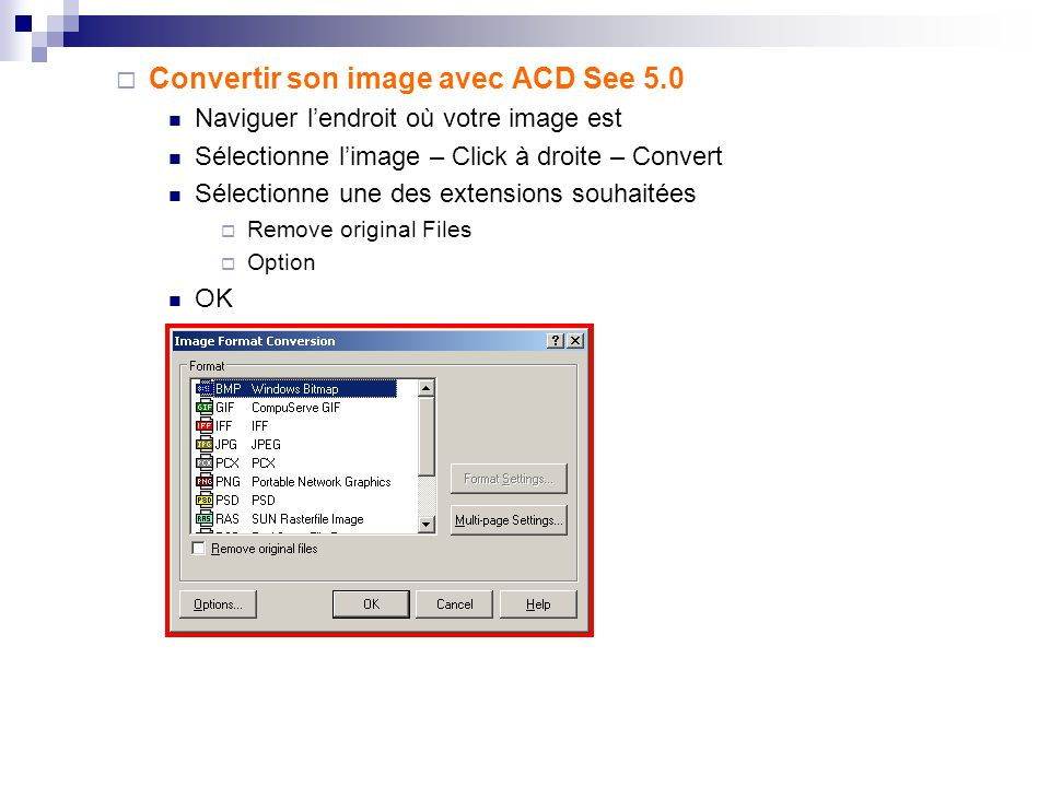  Compresser son image avec ACD See 5.0 Ouvrez le programme ACD See 5.0 Naviguer l'endroit où votre image est Sélectionne l'image – Edit – Resize –  Percentage of original  Apply to  Size in Pixel  Width and Height  Option OK