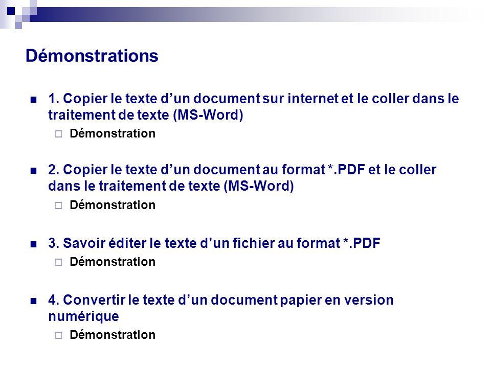 TEXTE Objectifs Objectifs – Savoir copier le texte d'un document sur internet et le coller dans le traitement de texte (MS-Word) – Savoir copier le texte d'un document au format *.PDF et le coller dans le traitement de texte (MS-Word) – Savoir éditer le texte d'un fichier au format *.PDF – Convertir le texte d'un document papier en version numérique