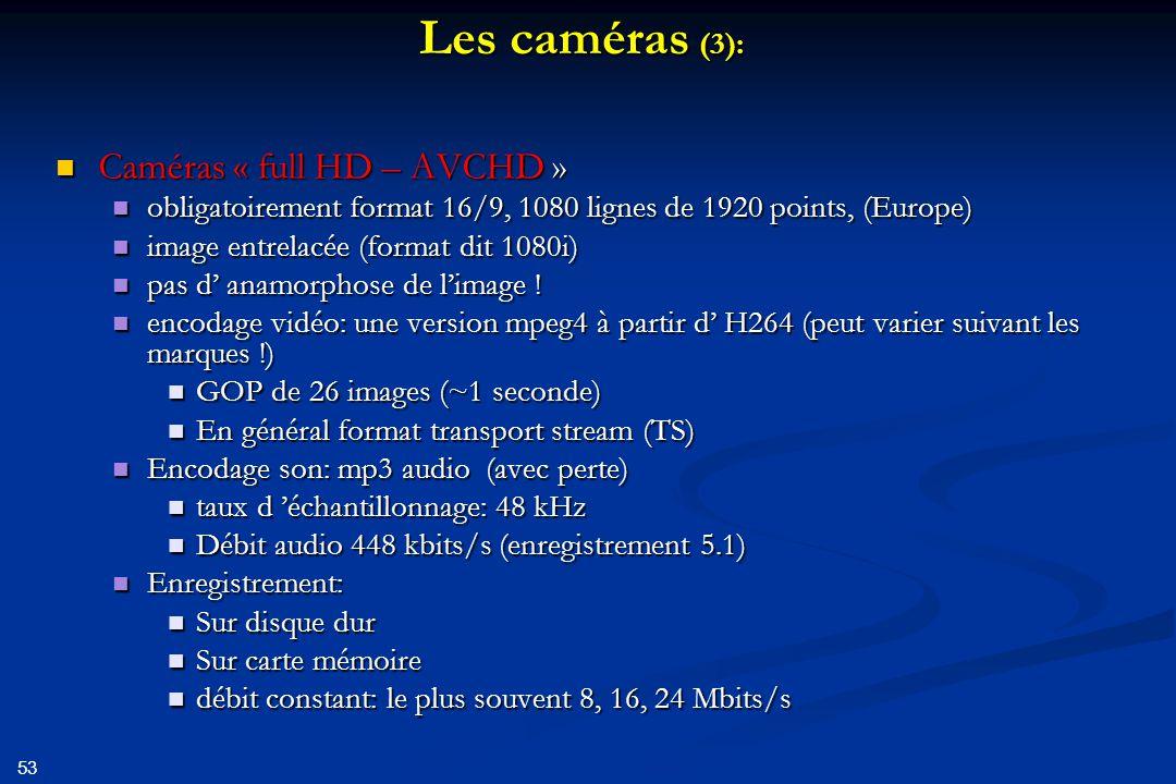 54 Exemple AVCHD Général ID : 0 Nom complet : E:\walibi\video\01113.MTS Format : BDAV Format/Info : Blu-ray Video Taille du fichier : 51,8 Mio Durée : 25s 436ms Débit global moyen : 17,1 Mb/s Débit global maximum : 18,0 Mb/s Vidéo ID : 4113 (0x1011) ID de menu : 1 (0x1) Format : AVC Format/Info : Advanced Video Codec Profil du format : High@L4.0 Paramètres du format, CABAC : Oui Paramètres du format, RefFrames : 2 images Paramètres du format, GOP : M=1, N=26 Durée : 25s 400ms Type de débit : Variable Débit : 15,9 Mb/s Débit maximum : 16,0 Mb/s Largeur : 1 920 pixels Hauteur : 1 080 pixels Format à l écran : 16/9 Images par seconde : 25,000 Im/s Espace de couleurs : YUV Sous-échantillonnage de la chroma : 4:2:0 Profondeur des couleurs : 8 bits Type d image : Entrelacé Ordre des images : Ligne du haut d abord Bits/(Pixel*Image) : 0.308 Taille du flux : 48,3 Mio (93%) Audio ID : 4352 (0x1100) ID de menu : 1 (0x1) Format : AC-3 Format/Info : Audio Coding 3 Extension du mode : CM (complete main) Durée : 25s 472ms Type de débit : Constant Débit : 448 Kbps Canaux : 6 canaux Position des canaux : Front: L C R, Side: L R, LFE Echantillonnage : 48,0 KHz Profondeur des couleurs : 16 bits Délai par rapport Vidéo : -80ms Taille du flux : 1,36 Mio (3%)