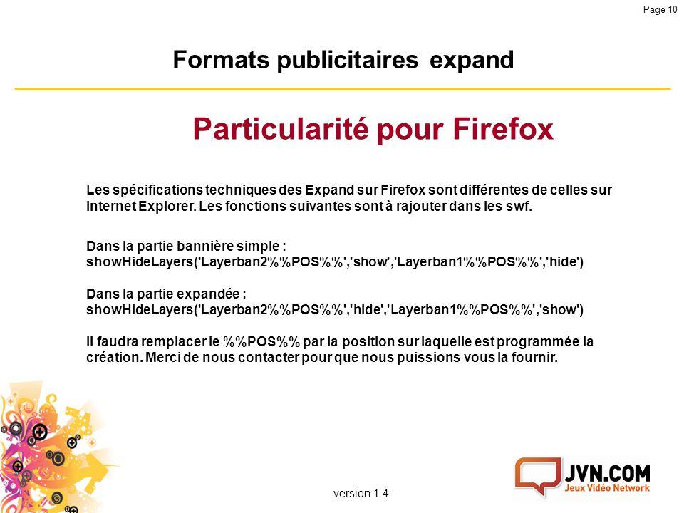 version 1.4 Page 10 Formats publicitaires expand Les spécifications techniques des Expand sur Firefox sont différentes de celles sur Internet Explorer