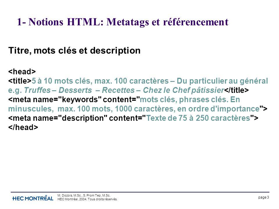 page 3 M. Dozois, M.Sc., S. Prom Tep, M.Sc. HEC Montréal, 2004. Tous droits réservés. 1- Notions HTML: Metatags et référencement Titre, mots clés et d