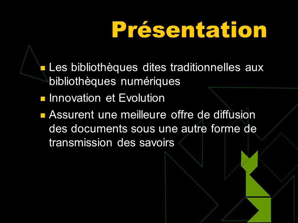 La transmission des Savoirs  Présentation  La bibliothèque électronique aujourd 'hui  Comparaison  Crainte et Réalité  Typologie de sites  Conte