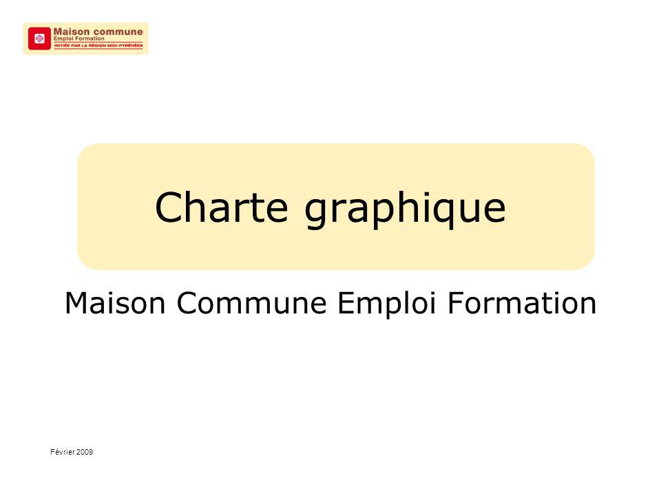 Charte graphique Maison Commune Emploi Formation Février 2009
