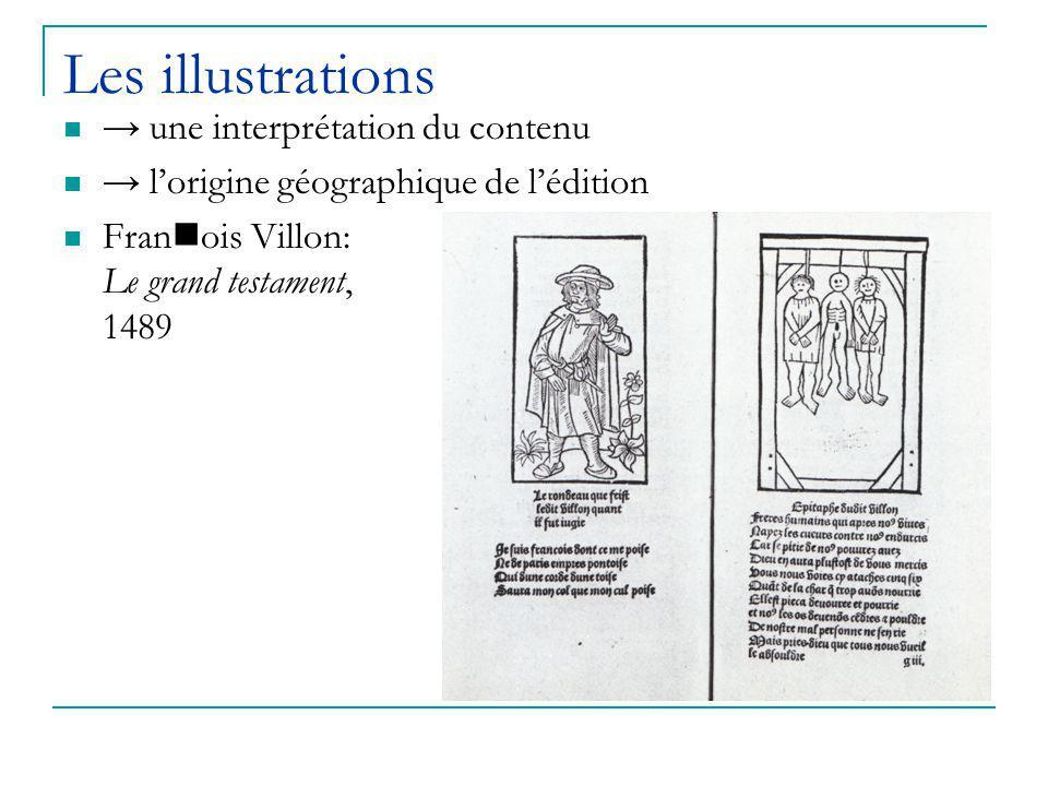 Les illustrations → une interprétation du contenu → l'origine géographique de l'édition Fran ois Villon: Le grand testament, 1489