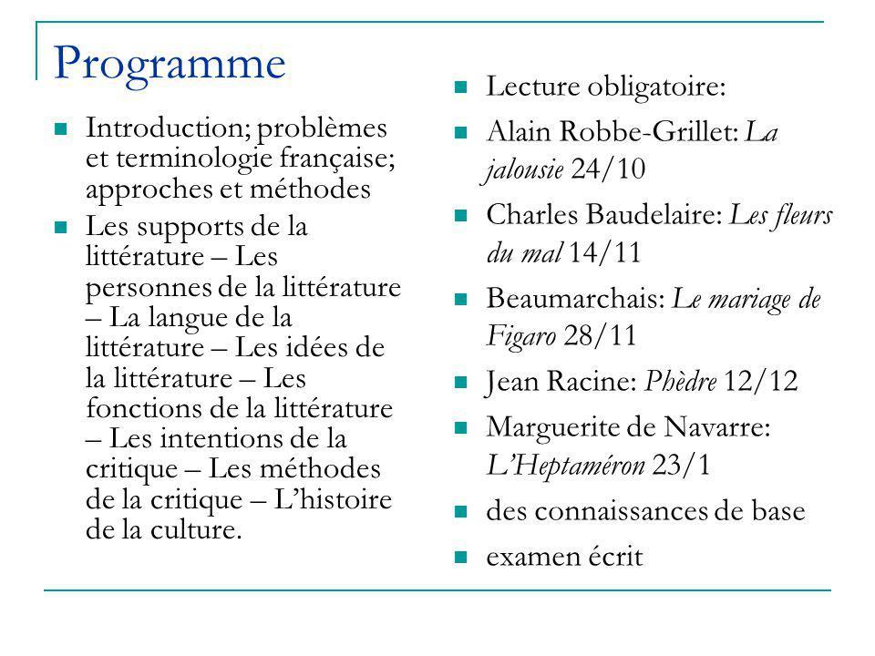 Programme Introduction; problèmes et terminologie française; approches et méthodes Les supports de la littérature – Les personnes de la littérature –