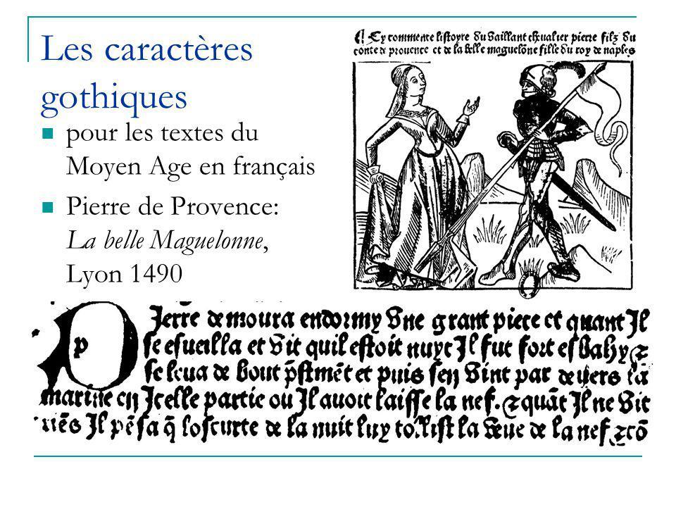 Les caractères gothiques pour les textes du Moyen Age en français Pierre de Provence: La belle Maguelonne, Lyon 1490