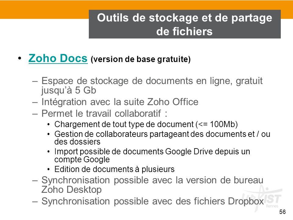 56 Outils de stockage et de partage de fichiers Zoho Docs (version de base gratuite)Zoho Docs –Espace de stockage de documents en ligne, gratuit jusqu