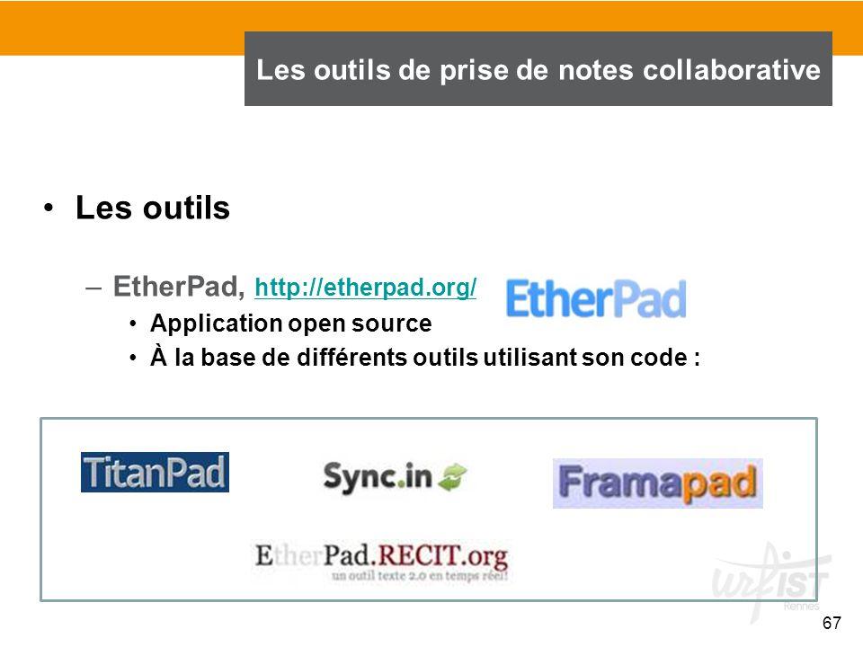 67 Les outils –EtherPad, http://etherpad.org/ http://etherpad.org/ Application open source À la base de différents outils utilisant son code : Les out