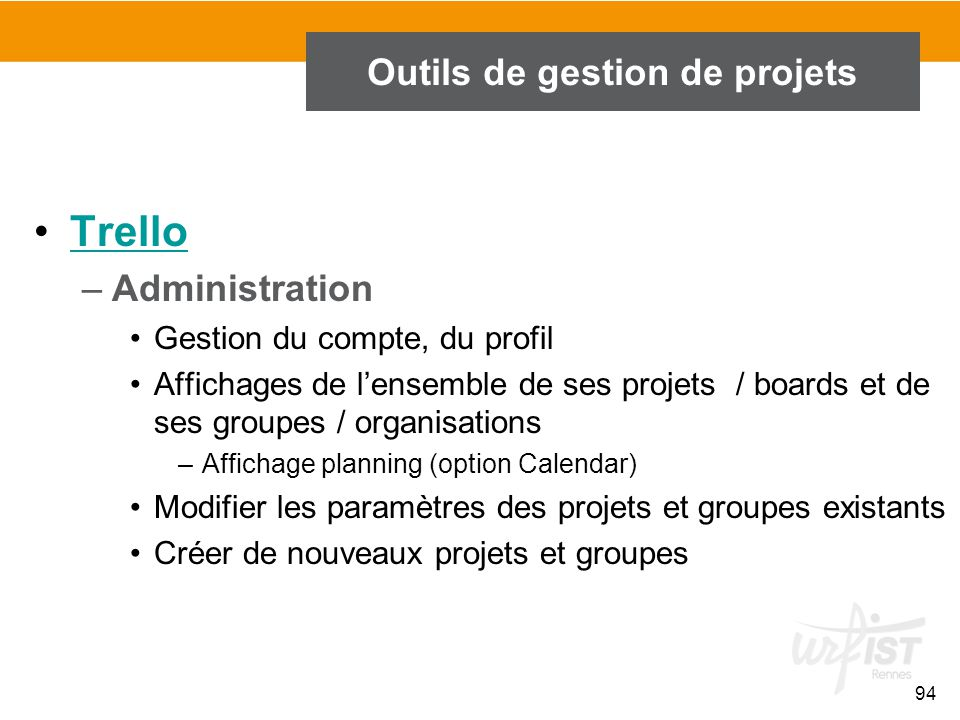 95 Outils de gestion de projets Trello –Gestion d'un board > projet / groupe Filter cards Archived items Stickers Power-Ups Settings …