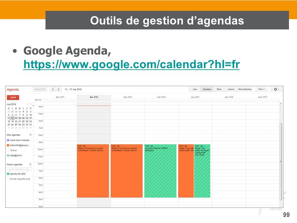 99 Google Agenda, https://www.google.com/calendar?hl=fr https://www.google.com/calendar?hl=fr Outils de gestion d'agendas