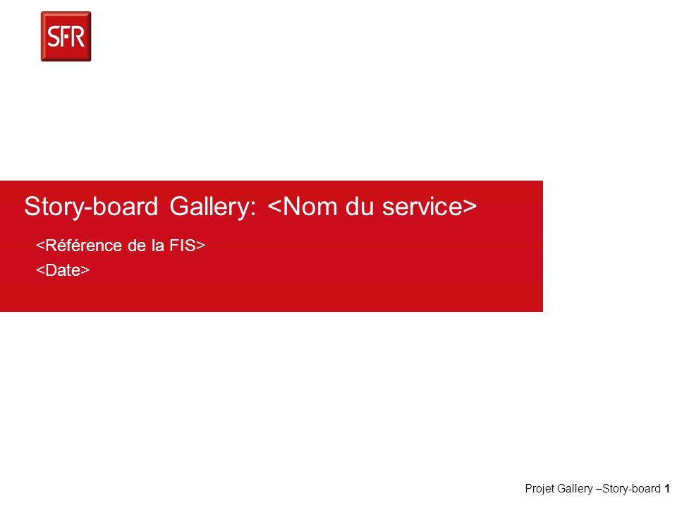 Projet Gallery –Story-board 1 Story-board Gallery: