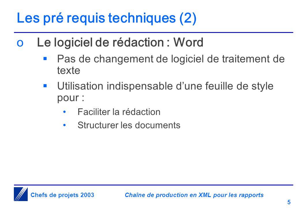Chaîne de production en XML pour les rapports 16 Chefs de projets 2003 Intégration des processus métier