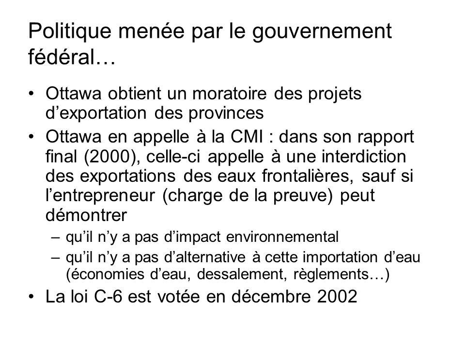 Politique menée par le gouvernement fédéral… Ottawa obtient un moratoire des projets d'exportation des provinces Ottawa en appelle à la CMI : dans son